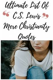Mere Christianity Quotes Simple The Ultimate List Of CS Lewis Quotes From Mere Christianity