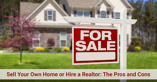 Sell Your Own Home Or Hire A Realtor The Pros And Cons Without A