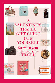 a travel gift guide for presents you can yourself a valentines gift guide with