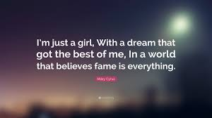 "It Was Just A Dream Quotes Best of Miley Cyrus Quote ""I'm Just A Girl With A Dream That Got The Best"