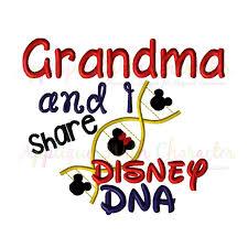 Grandma Embroidery Designs Grandma And I Share Disney Dna Embroidery Saying Design