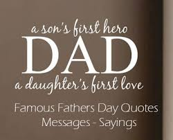 Top 20+ Famous Fathers Day Quotes - Messages - Sayings ~ Happy ... via Relatably.com
