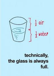 Optimism Quotes Cool Technically The Glass Is Always Half Full Optimist Quotes
