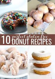 ten gluten free donuts for every taste and appetite from baked to fried cake to yeasted chocolate to vanilla and cinnamon it s all here