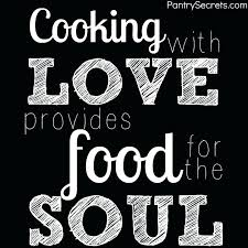 Cooking Quotes Custom Inspirational Cooking Quotes Fearsome Cooking With Love Provides
