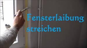 Anleitung Fensterlaibung Streichen Malern Malen Laibung Streichen