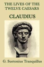 Twelve Caesars The Lives Of The Twelve Caesars Claudius Ebook By G Suetonias