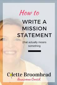 best ideas about writing a mission statement learn how to write a mission statement that really gives your business focus