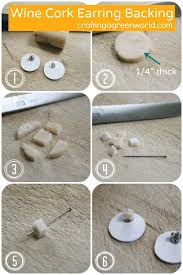 lost the backing to your earring use a wine cork to make a diy earring