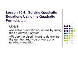 lesson 10 4 solving quadratic equations using the quadratic