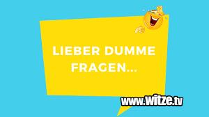 Fragen Bilder Lustig 97 Lieber Dumme Fragen Videos Poll
