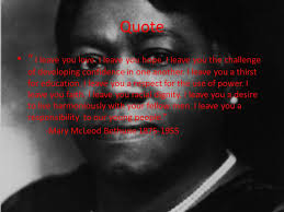 Mary Mcleod Bethune Quotes Best Mary McLeod Bethune Morgan Perkins Valaria Frazier EDUC48 April 48