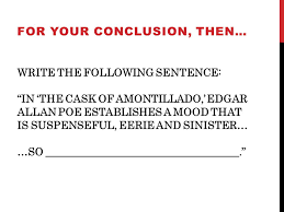 "happy endings how to write an essay conclusion reiterate the  7 write the following sentence ""in the cask of amontillado"