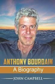 Anthony Bourdain: A Biography ...