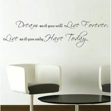 Dream as If You Will Live Forever Wall Decal
