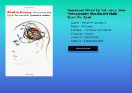 smz sw smz sw installat wired for intimacy how pornography hijacks the male brain for ipad