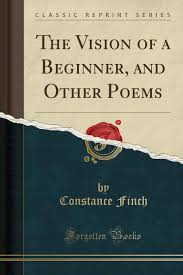The Vision of a Beginner, and Other Poems (Classic Reprint): Finch ...