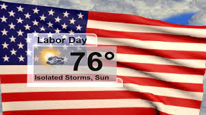 Labor Day Weekend Forecast: Starts ...