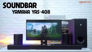 Trải nghiệm Soundbar Yamaha YAS-408, dàn âm thanh gia đình đa dụng | Thử  máy