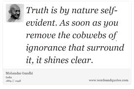 Gandhi Quotes Best On Use Truth Is By Nature Selfevident As Soon As You