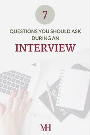 7 questions you should ask during an interview m da hassen 7 questions to ask during an interview