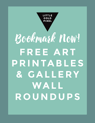 Free Wall Printables Free Printables O Design Gallery Wall Resources O Little Gold Pixel