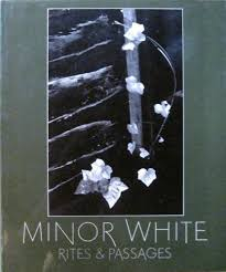 minor white rites passages his photographs accompanied by  minor white rites passages his photographs accompanied by excerpts from his diaries and letters biographical essay by james baker hall an aperture