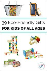 quality eco friendly gifts for kids and s can be hard to find these