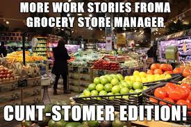 Work Stories From A Grocery Store Manager Part 3 Dumb Customer