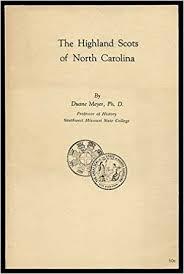 The Highland Scots of North Carolina: Meyer, Duane Gilbert: 9780865260818:  Amazon.com: Books