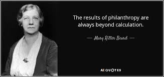 Philanthropy Quotes Simple Mary Ritter Beard Quote The Results Of Philanthropy Are Always