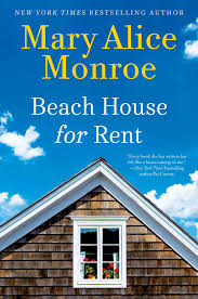 Beach House For Rent Book By Mary Alice Monroe Official