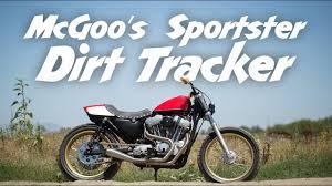 mcgoo s sportster dirt tracker youtube
