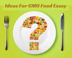 ways not to start a gmo food essay genetically modified food essay thesis forget about your concerns place your order here and get your top notch project in a few days start working on