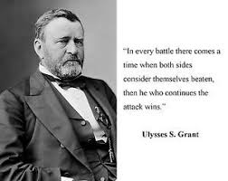 Ulysses S Grant Quotes Impressive A Quote That Was Quoted By Ulysses S Grant Who Was The Commander