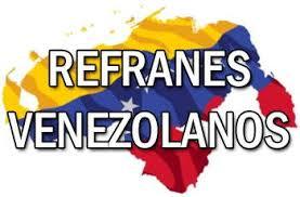 Refranes Venezolanos y su Significado 【Dichos Populares de Venezuela】
