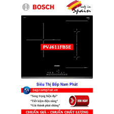 Bếp từ cao cấp 3 vùng nấu Bosch PVJ611FB5E nhập khẩu Tây Ban Nha