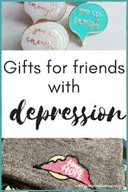 looking for the perfect gift idea for a friend with depression mental illness shouldn t mean you can t find a thoughtful present here are some tips