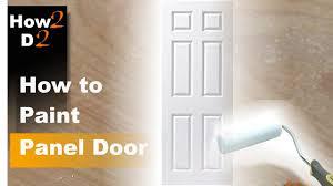 how to paint panel door painting interior door with brush and roller