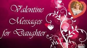 happy valentine s day daughter. Brilliant Day Valentine Day Messages For Daughter Valentineu0027s  Throughout Happy S Daughter 0