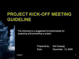 Format For Presentation Of Project Kick Off Meeting Presentation