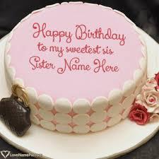 Birthday Cake For Sister Name Editor Freshbirthdaycakesgq