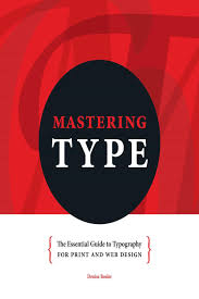 Designing With Type The Essential Guide To Typography Pdf Mastering Type By Denise Bosler Pdf Ebook Read Online