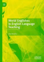 World Englishes In English Language Teaching Alex Baratta