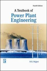 A Textbook Of Power Plant Engineering R K Rajput 9788131802557