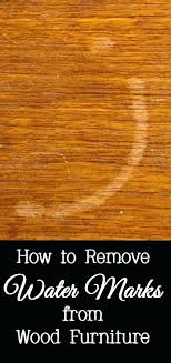 how to get rid of watermarks on wood furniture remove water mark stains from wood furniture