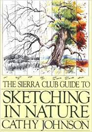 The Sierra Club Guide to Sketching in Nature by Cathy Johnson (1991-04-30): Cathy  Johnson: Amazon.com: Books