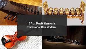 Alat musik dibagi menjadi tiga jenis, yaitu alat musik melodis, harmonis, dan ritmis. Alat Musik Harmonis Tradisional Dan Modern Gambar Penjelasannya Cinta Indonesia