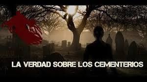 Resultado de imagen de La verdad sobre los cementerios