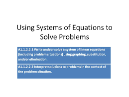 using systems of equations to solve problems a1 1 2 2 1 write and or